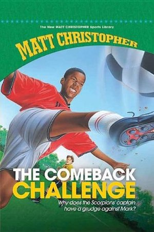 Comeback Challenge, the (New Matt Christopher Sports Library)
