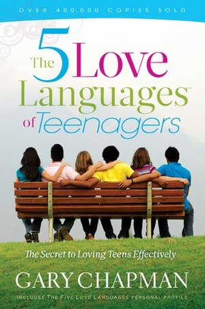 5 Love Languages of Teenagers New Edition: The Secret to Loving Teens Effectively, The