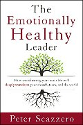 Emotionally Healthy Leader: How Transforming Your Inner Life Will Deeply Transform Your Church, Team, and the World, The