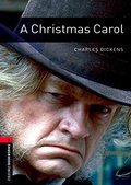 Christmas Carol (Oxford Bookworms Library. Classics. Stage 3), A