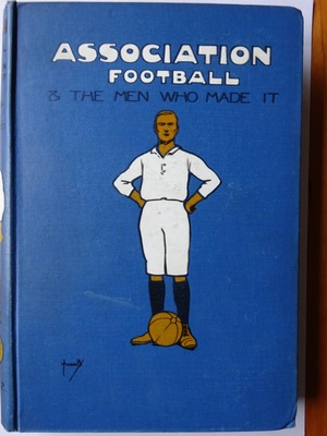 Association Football and the Men who Made it - in four volumes - vol. II
