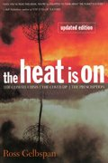 Heat Is On: The Climate Crisis, The Cover-up, The Prescription, The