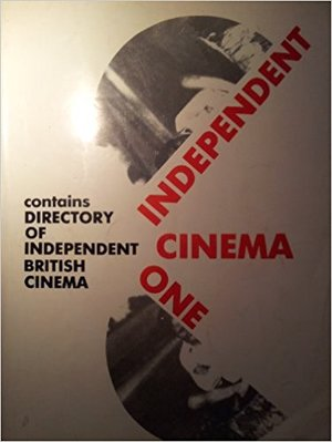 Independent Cinema One , contains Directory of Independent British Cinema