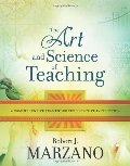 Art and Science of Teaching: A Comprehensive Framework for Effective Instruction, The