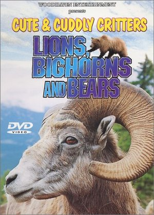 Cute & Cuddly Critters: Lions, Bighorns and Bears