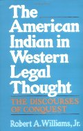American Indian in Western Legal Thought: The Discourses of Conquest, The
