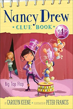 Big Top Flop (Nancy Drew Clue Book)