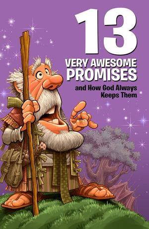 13 Very Awesome Promises and How God Always Keeps Them - £6.99