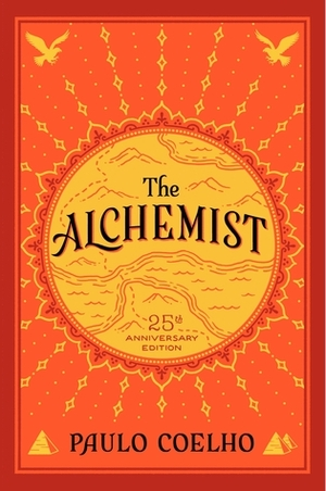 Alchemist: A Fable About Following Your Dream, The [25th Anniversary]