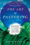 Art of Pastoring: Ministry Without All the Answers, The