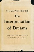 Interpretation of Dreams: The Complete and Definitive Text, The