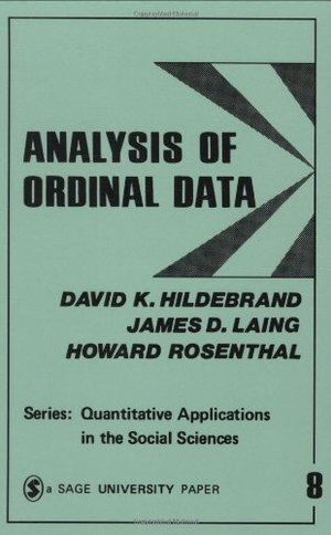 Analysis of Ordinal Data (Quantitative Applications in the Social Sciences)
