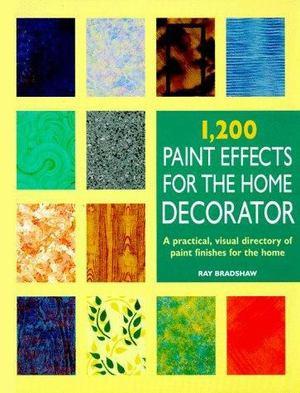 1200 Paint Effects for the Home Decorator