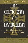 Celtic Way of Evangelism, Tenth Anniversary Edition: How Christianity Can Reach the West . . .Again, The
