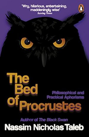 Bed of Procrustes: Philosophical and Practical Aphorisms, The