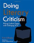 Doing Literary Criticism: Helping Students Engage with Challenging Texts [With CDROM]