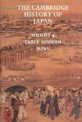 Cambridge History of Japan, Vol. 4: Early Modern Japan (Volume 4), The