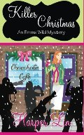 Killer Christmas (An Emma Wild Mystery) (Volume 1)