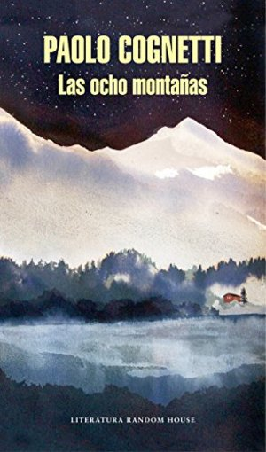 Las ocho montañas / The Eight Mountains (Spanish Edition)