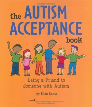 Autism Acceptance Book: Being a Friend to Someone With Autism, The