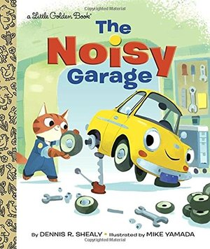 Noisy Garage (Little Golden Book), The