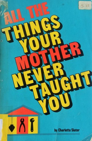 All the Things Your Mother Never Taught You