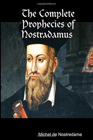 Complete Prophecies of Nostradamus, The