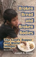 Broken Bread and Broken Bodies: The Lord's Supper and World Hunger