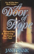 Door of Hope: Recognizing & Resolving the Pains of Your Past, A
