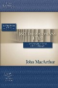 1 & 2 Thessalonians and Titus (MacArthur Bible Studies)