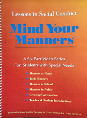 Mind Your Manners: A Six-Part DVD/Video Series to Teach Essential Social Skills to Special Needs Students [Format: Book and DVDs/Videos) (1987) James Stanfield Publishing Co [CONTACT SJOG LIBRARY TO BORROW]