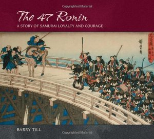 47 Ronin: A Story of Samurai Loyalty and Courage, The