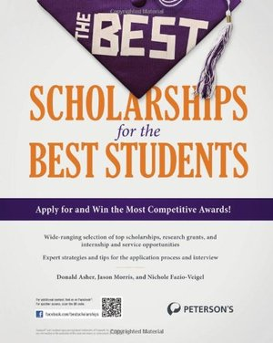 Best Scholarships for the Best Students (Peterson's Best Scholarships for the Best Students), The