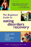 Beginner's Guide to Eating Disorders Recovery, The