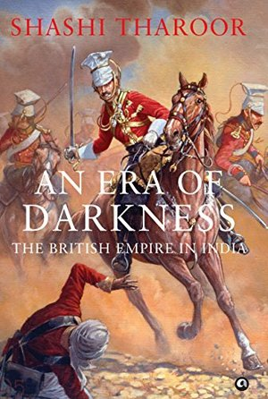 Era of Darkness: The British Empire in India, An