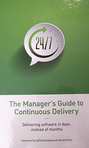 Manager's Guide to Continuous Delivery: Delivery Software in Days, Instead of Months, The