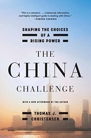 China Challenge: Shaping the Choices of a Rising Power, The
