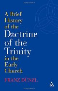 Brief History of the Doctrine of the Trinity in the Early Church (T&T Clark), A