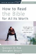How To Read The Bible For All Its Worth Fourth Edition