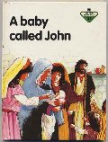 Baby Called John (Lion Story Bible), A