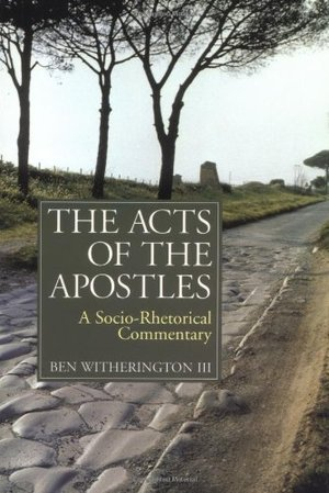 Acts of the Apostles : A Socio-Rhetorical Commentary, The