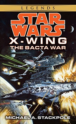 Bacta War (Star Wars: X-Wing Series, Book 4), The