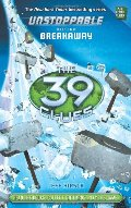 39 Clues: Unstoppable Book 2: Breakaway, The