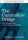 Curriculum Bridge: From Standards to Actual Classroom Practice, The