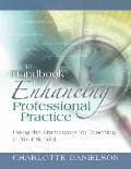 Handbook for Enhancing Professional Practice: Using the Framework for Teaching in Your School, The