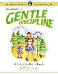 Adventures in Gentle Discipline: A Parent-To-Parent Guide P60