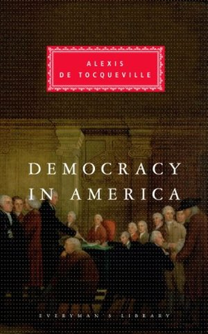 Democracy in America (Everyman's Library)