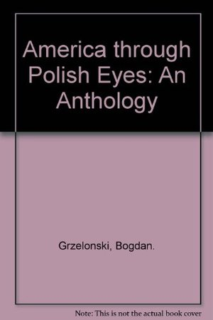 America through Polish Eyes: An Anthology