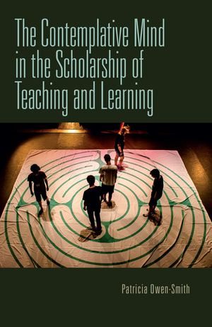 Contemplative Mind in the Scholarship of Teaching and Learning, The