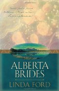 Alberta Brides: Unchained Hearts/The Heart Seeks a Home/Chastity's Angel/Crane's Bride (Heartsong Novella Collection)